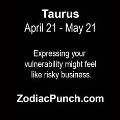 taurus3 Taurus And Pisces Compatibility, Taurus And Aquarius, Taurus Facts, Risky Business, Astrology Signs, Vulnerability, Horoscope, Zodiac, Cards Against Humanity