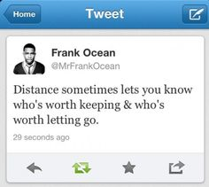 Distance sometimes lets you know who's worth keeping and who's worth letting go :)