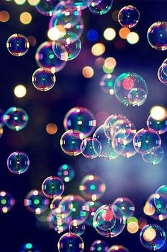 bubbles!                                                                                                                                                                                 More
