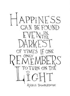 Happiness can be found even in the darkest of times if only one remembers to turn out the light