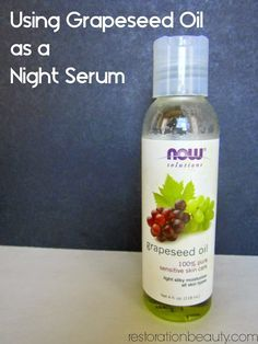 Restoration Beauty: Using Grapeseed Oil as a Night Serum {And How It Saved My Skin} I need to try this!!!