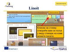 www.etwinning/net Linoit Кликом на стикер отвориће вам се поље у виду стикера на коме можете писати. Палета алатки