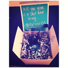 """Will you be my bridesmaid"" idea .. w alcohol.. even better!"