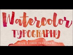 How to Add Watercolor Textures to Typography | Every-Tuesday
