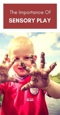 The Importance of Sensory Play #ChidDevelopment #Parenting #parentingforbrain