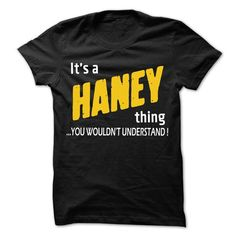 It is HANEY Thing... - 99 Cool Name Shirt ! - #christmas gift #cool gift. BEST BUY => https://www.sunfrog.com/LifeStyle/It-is-HANEY-Thing--99-Cool-Name-Shirt-.html?id=60505