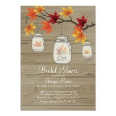 Fall leaves Mason Jar Bridal Shower Wood Grain     Fall bridal shower invitations on a wood grain background with pretty fall leaves in mason jars. great for rustic country fall wedding showers in all of the fall months!     Created By ThePaperMill