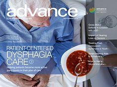 Check out our latest e-magazine: http://speech-language-pathology-audiology.advanceweb.com/Web-Extras/Online-Extras/Patient-Centered-Dysphagia-Care.aspx