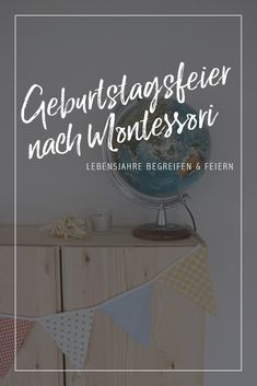 Montessori Material // Geburtstag nach Montessori feiern Birthday fine after Maria Montessori, so the celebration is something very special. Traditions according to Montessori pedagogy