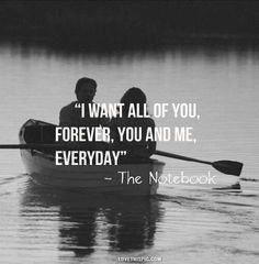 I want all of you, forever, you and me, everyday. - The Notebook https://ToolBoxForCouples.com