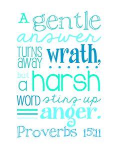 Proverbs 15:1.