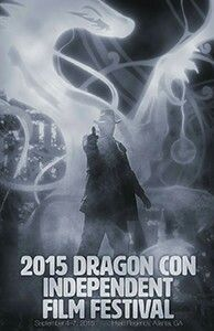 Films shown at the 2015 Dragon Con Independent Film Festival