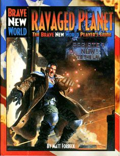 RAVAGED PLANET: The player's guide to the world of the alternate-history 1999 in the BRAVE NEW WORLD roleplaying game.