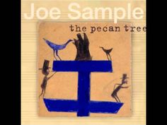 Joe Sample- The Pecan Tree