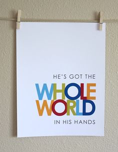 He's got the whole world in His hands.  #wallart