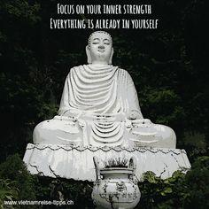 Focus on your inner strength. Everything is already in yourself.  Fokussiere dich auf deine innere Stärke. Alles ist bereits in dir. *** Was du ausserdem noch in Vietnam erleben kannst, schau mal auf vietnamreise-tipps.ch vorbei *** #marblemountain #Vietnam #reise #Vietnamreise #Spruch #Quote #Reiseblog