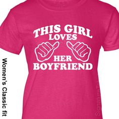 This Girl Loves Her Boyfriend Womens T-Shirt Valentine's Day Gift tshirt shirt More Colors S-2XL on Etsy, $14.95