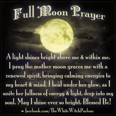 full moon, prayer, witch, healing, spiritual, goddess, wiccan, harmony, crystals, new age, love and light, chant, spell, book of shadows, peace, magick, whitewitchparlour https://www.facebook.com/TheWhiteWitchParlour