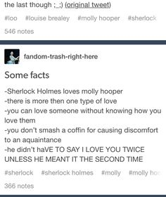 """He said it 3 times. First = what he was instructed to do. Second = a bit more """"convincing"""" but still an act. Third = realization that his words are true. Sherlock Fandom, Sherlock John, Jim Moriarty, Sherlock Quotes, Mycroft Holmes, Molly Hooper, Sherlolly, British Things, 221b Baker Street"""