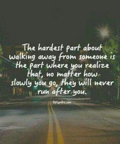 The hardest part about walking away