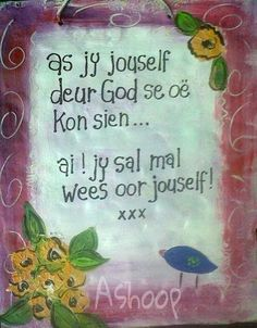As jy jouself deur God se oë kon sien? Good Morning Prayer, Morning Prayers, Rain Quotes, Bible Quotes, Uplifting Christian Quotes, Bible Study Notebook, Afrikaanse Quotes, Special Words, Wedding Quotes