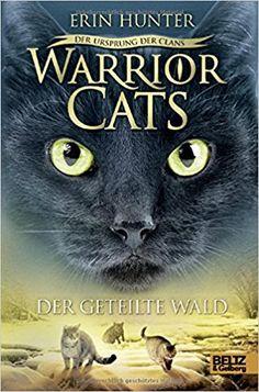 Warrior Cats - Der Ursprung der Clans. Der geteilte Wald: V, Band 5: Amazon.de: Erin Hunter, Petra Knese: Bücher