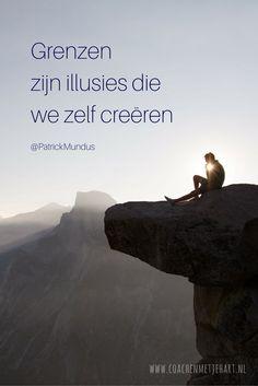 Schep jezelf een mooie dag, eentje op maat van jou. Laat je niet bepalen, maar bepaal zelf. ~ Grenzen zijn illusies die we zelf creëren...