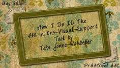 How I Do It: The All-in-One-Visual-Support Tool by Tabi Jones-Wohleber