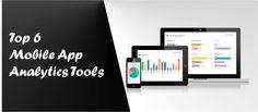 Top 6 Mobile App Analytics Tools