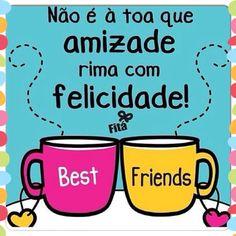 Amizades verdadeiras são pura felicidade