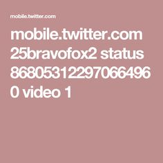 mobile.twitter.com 25bravofox2 status 868053122970664960 video 1