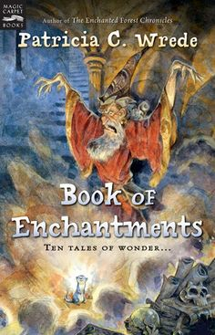 The Book of Enchantments, home of my favorite short story as well as my favorite chocolate cake recipe.