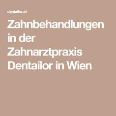 Zahnbehandlungen in der Zahnarztpraxis Dentailor in Wien Local Dentist Office, Health