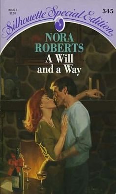 A Will and A Way - Nora Roberts.