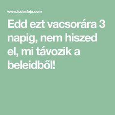 Edd ezt vacsorára 3 napig, nem hiszed el, mi távozik a beleidből! Edd, Diet And Nutrition, Health Fitness, Food And Drink, Healthy, Women's Fashion, Sport, Amazon, Cats