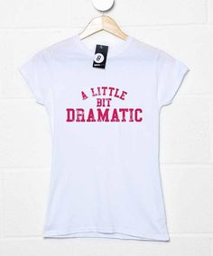 Inspired By Mean Girls - A Little Bit Dramatic Womens T Shirt Mean Girls Halloween Costumes, Halloween Dance, Regina George, Chick Flicks, Cheap T Shirts, Cultura Pop, Shirts For Girls, Printed Shirts, Clothes For Women
