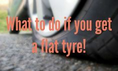 Girls Drive Better : What to do if you get a flat tyre