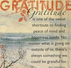 quotations on gratitude gratitude is one of the sweet shortcuts to finding peace of mind and happiness inside no matter what is going on outside of us always something we gratitude quotes thanksgiving Practice Gratitude, Attitude Of Gratitude, Gratitude Quotes Thankful, Grateful Quotes, Gratitude Jar, Showing Gratitude, Gratitude Tattoo, Gratitude Ideas, Gratitude Journals