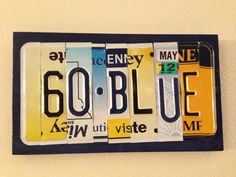 GO BLUE Custom Recycled License Plate Art Sign