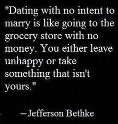 I really don't see what the purpose of dating is if you don't see a potential future with that person.
