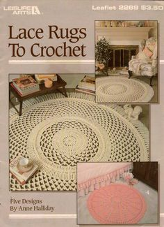 "LACE RUGS TO CROCHET, Leaflet 2269, published in 1992 by Leisure Arts. Includes patterns for 5 rugs to crochet using 3 strands of worsted weight yarn and a size N crochet hook (or size needed for gauge). PATTERNS INCLUDED: Large Picot Rug, 60"" diameter, Small Picot Rug, 30"" diameter, Diamonds Rug, 34"" diameter Wheel Rug, 38"" diameter Motifs Rug, 40"" diameter"