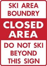 Ski Snowboard Sign Closed Area Boundery warning run slope aluminum sign