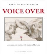 "Image of Breyten Breytenbach's ""Voice Over: A Nomadic Conversation with Mahmoud Darwish"""