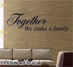 TOGETHER we make a FAMILY wall decal home decor craft. $14.99, via Etsy.