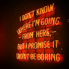 I don't know where I'm going