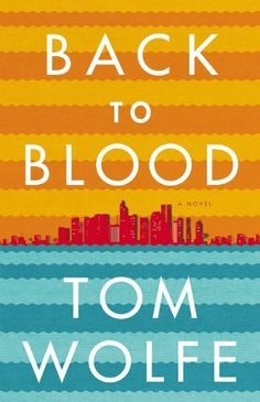 Back to Blood: A Novel by Tom Wolfe, http://www.amazon.com/dp/B0076DCLVU/ref=cm_sw_r_pi_dp_WbQuqb1TPPRXE