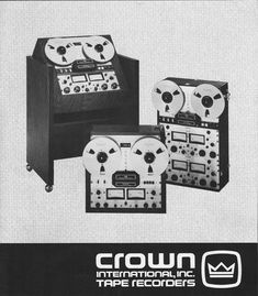 Reel to Reel Tape Recorder Manufacturers - Crown Audio, Inc. - Museum of Magnetic Sound Recording Vintage Market, Vintage Ads, Vintage Antiques, Vintage Stuff, Crown Audio, Recording Equipment, Professional Audio, Tape Recorder, Music Images