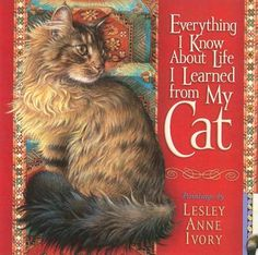 """Everything I Know About Life I Learned from My Cat"" by Hope Lyda, illustrated by Lesley Anne Ivory - book cover"
