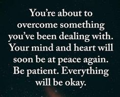 you're about to overcome something you've been dealing with. - Welcome to our website, We hope you are satisfied with the content we offer. If there is a problem - Positive Affirmations, Positive Quotes, Motivational Quotes, Inspirational Quotes, Faith Quotes, Wisdom Quotes, Quotes To Live By, Happiness Quotes, Favorite Quotes