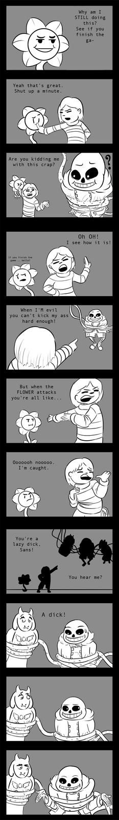 Even Frisk is sick of your crap, Sans.
